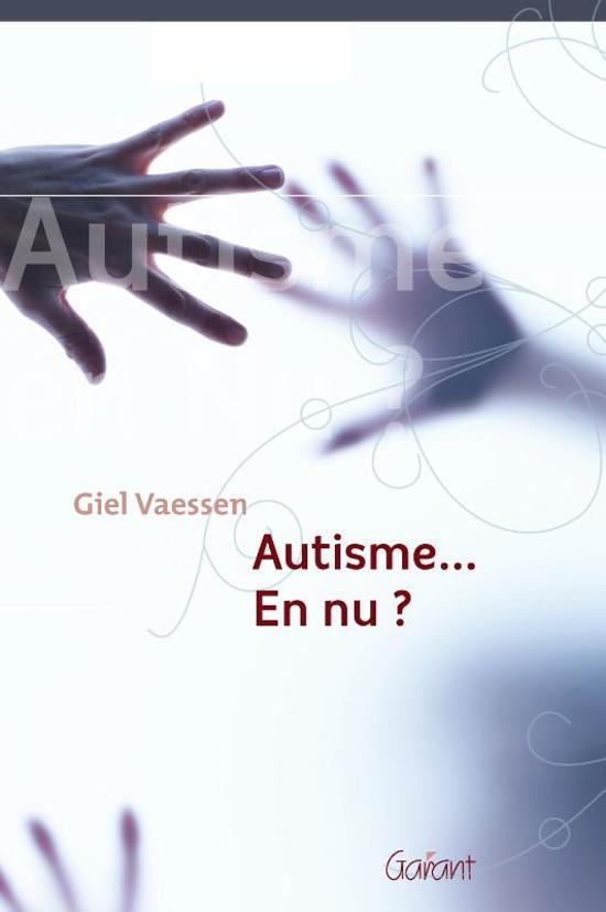 Autisme... En nu?