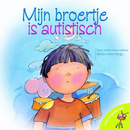 Laten we praten over mijn broertje is autistisch